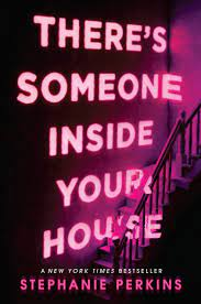 Theres Someone Inside Your House was published in 2017, the cover art was designed by Anna Booth